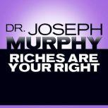 Riches Are Your Right, Joseph Murphy