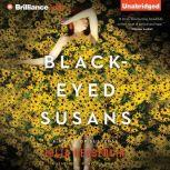 Black-Eyed Susans A Novel of Suspense, Julia Heaberlin