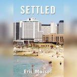 Settled, Eric Maisel