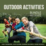 Outdoor Activities Bundle, 4 in 1 Bundle Camping Adventures, Outdoor Adventures, Mountain Biking Guide and How to Play Soccer, Kirk Thorburn