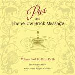 Pax and the Yellow Brick Message Volume 6 of Do Unto Earth, Penelope Jean Hayes