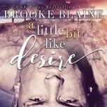 Little Bit Like Desire, A, Brooke Blaine