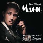 This Rough Magic A Shot in the Dark 1, Josh Lanyon