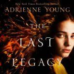 The Last Legacy A Novel, Adrienne Young