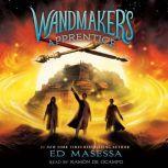 Wandmaker's Apprentice, Ed Masessa