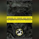 Dreams of Terror and Death The Dream Cycle of H. P. Lovecraft, H. P. Lovecraft