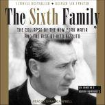 The Sixth Family The Collapse of The New York Mafia and The Rise of Vito Rizzuto, Adrian Humphreys