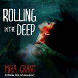 Rolling in the Deep , Mira Grant