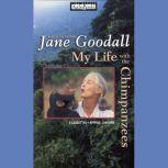 My Life with the Chimpanzees, Jane Goodall