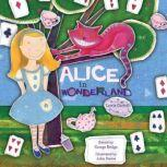 Alice in Wonderland, Lewis Carroll/George Bridge