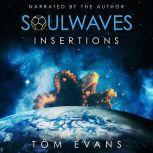 Soulwaves : Insertions, Tom Evans