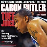 Tuff Juice My Journey from the Streets to the NBA, Caron Butler