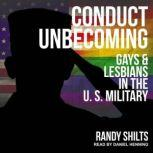 Conduct Unbecoming Gays & Lesbians in the U.S. Military, Randy Shilts