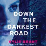 Down the Darkest Road, Kylie Brant