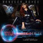 Dark Demise, Rebecca Royce