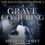 A Grave Conjuring, Michelle Dorey