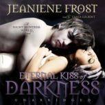 Eternal Kiss of Darkness The Night Huntress World, Book 2, Jeaniene Frost