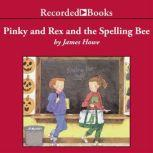 Pinky and Rex and the Spelling Bee, James Howe