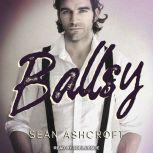 Ballsy, Sean Ashcroft