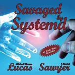 Savaged by Systemd an Erotic Unix Encounter, Michael Warren Lucas