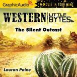 The Silent Outcast, Lauran Paine
