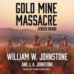 Gold Mine Massacre, J. A. Johnstone