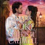 In the Dark with the Duke, Christi Caldwell