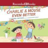 Charlie & Mouse Even Better, Laurel Snyder