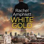 White Gold A Dan Taylor spy thriller, Rachel Amphlett