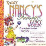 Fancy Nancy's Favorite Fancy Words From Accessories to Zany, Jane O'Connor