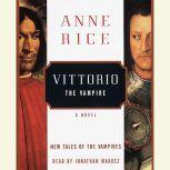 Vittorio the Vampire, Anne Rice