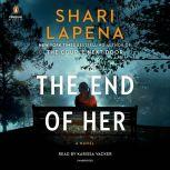The End of Her A Novel, Shari Lapena