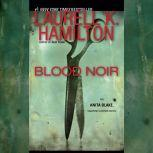 Blood Noir An Anita Blake, Vampire Hunter Novel, Laurell K. Hamilton