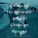 Palace of the Drowned A Novel, Christine Mangan