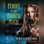 Echoes of the Fourth Magic, R. A. Salvatore