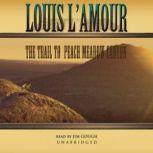 The Trail to Peach Meadow Canyon, Louis LAmour