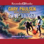 Captive!, Gary Paulsen
