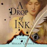 A Drop of Ink, Megan Chance
