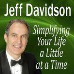 Simplifying Your Life a Little at a Time, Jeff Davidson