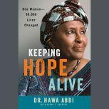 Keeping Hope Alive One Woman: 90,000 Lives Changed, Hawa Abdi