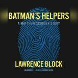 Batmans Helpers A Matthew Scudder Story, Block, Lawrence
