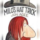 Milo's Hat Trick, Jon Agee