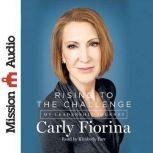 Rising to the Challenge My Leadership Journey, Carly Fiorina