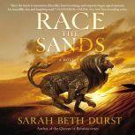 Race the Sands A Novel, Sarah Beth Durst