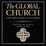 The Global Church---The First Eight Centuries: Audio Lectures From Pentecost through the Rise of Islam, Donald Fairbairn