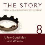 The Story Audio Bible - New International Version, NIV: Chapter 08 - A Few Good Men . . . and Women, Zondervan