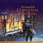 The Legend of the Christmas Stocking An Inspirational Story of a Wish Come True, Rick Osborne