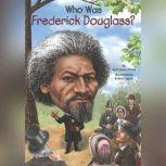 Who Was Frederick Douglass?