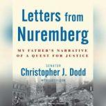 Letters from Nuremberg My Father's Narrative of a Quest for Justice, Lary Bloom