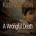 A Wrongful Death A Barbara Holloway Novel, Kate Wilhelm